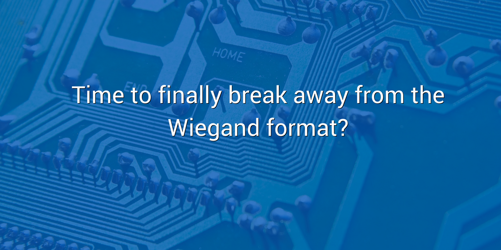 Time to finally break away from the Wiegand format? | Access