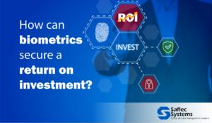 biometrics secure return on investment