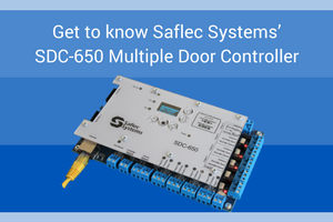Get to know Saflec Systems' SDC-650 Multiple Door Controller