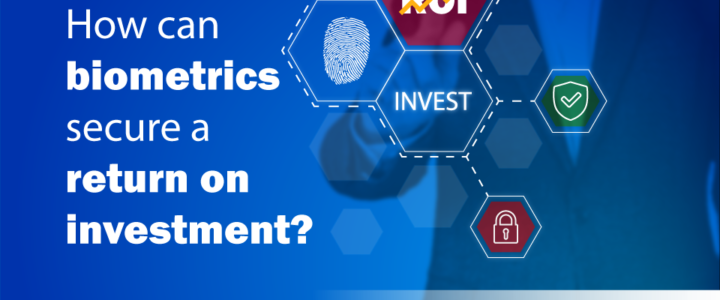 How can biometrics secure a return on investment?
